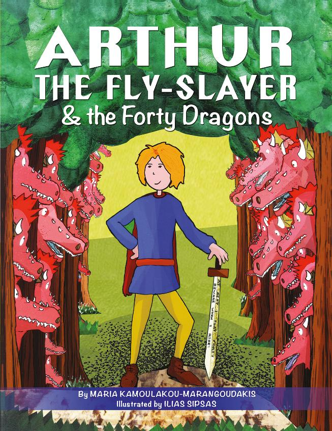 Arthur the Fly-Slayer & the Forty Dragons Illustrated Children's Book