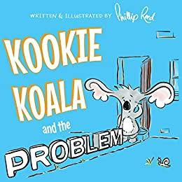 Kookie Koala and the Problem Illustrated Children's Book