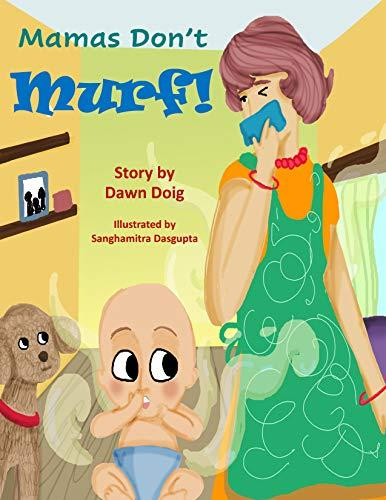Mama's Don't Murf! Illustrated Children's Book