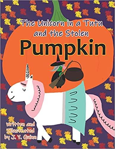 The Unicorn in a Tutu and the Stolen Pumpkin Kid Books for Road Trips